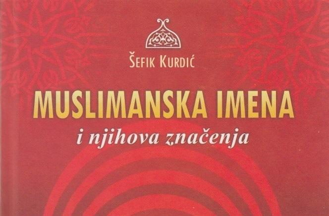 Zašto Bošnjaci koriste orijentalna imena sa ružnim i kontradiktornim značenjima?