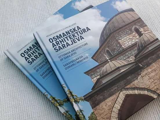 """Upoznajte dušu grada kroz knjigu Kenana Šurkovića i Elvire Bojadžić""""Osmanska arhitektura Sarajeva"""""""