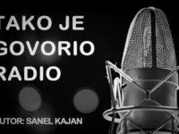 Drugi dokumentarac novinara Sanela Kajana: Tako je govorio radio